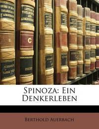 Spinoza: Ein Denkerleben by Berthold Auerbach