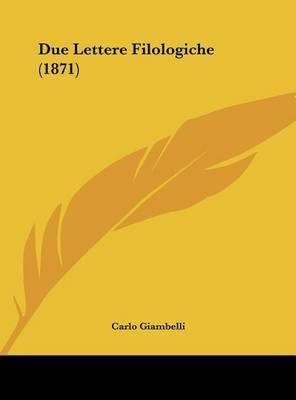 Due Lettere Filologiche (1871) by Carlo Giambelli image