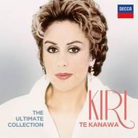 The Ultimate Collection by Kiri Te Kanawa
