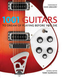 1001 Guitars to Dream of Playing Before You Die by Terry Burrows