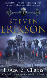 House of Chains (Malazan Book of the Fallen #4) by Steven Erikson