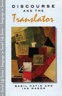 Discourse and the Translator by B. Hatim