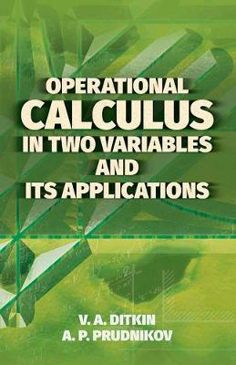 Operational Calculus in Two Variables and Its Applications by V.A. Ditkin