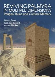 Reviving Palmyra in Multiple Dimensions by Minna Silver