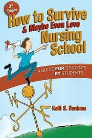 How to Survive and Maybe Even Love Nursing School image
