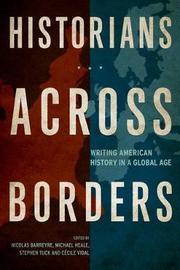 Historians across Borders by Michael J. Heale