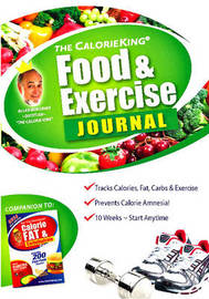 The Calorie King Food & Exercise Journal by Alan Borushek