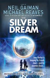 The Silver Dream by Neil Gaiman