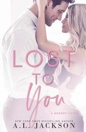 Lost to You by A L Jackson image