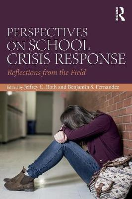 Perspectives on School Crisis Response by Jeffrey Roth