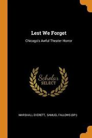 Lest We Forget by Marshall Everett