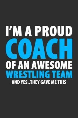 I'm A Proud Coach Of An Awesome Wrestling Team And Yes..They Gave Me This by Darren Sport