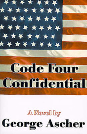 Code Four Confidential by George Ascher image