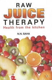 Raw Juice Therapy by N.N. Saha image