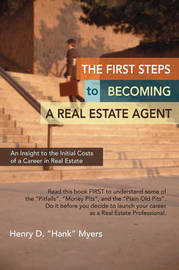 """The First Steps to Becoming a Real Estate Agent by Henry """"Hank"""" D Myers image"""