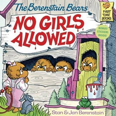 The Berenstain Bears No Girls Allowed by Stan And Jan Berenstain Berenstain