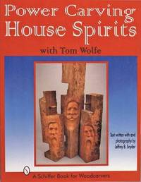 Power Carving House Spirits with Tom Wolfe by Tom Wolfe