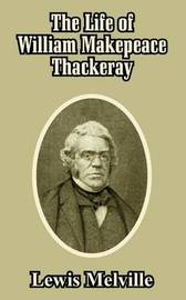 The Life of William Makepeace Thackeray by Lewis Melville image