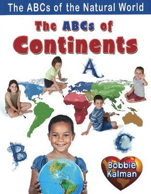 The ABCs of Continents by Bobbie Kalman