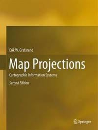 Map Projections by Erik W Grafarend