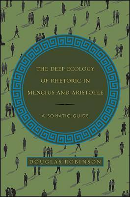 The Deep Ecology of Rhetoric in Mencius and Aristotle by Douglas Robinson image