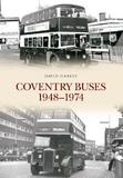 Coventry Buses 1948-1974 by David Harvey
