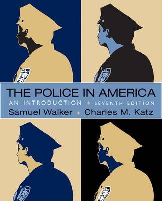 The Police in America: An Introduction by Professor of Criminal Justice Samuel Walker (University of Nebraska, Omaha UNIV OF NEBRASKA AT OMAHA UNIV OF NEBRASKA AT OMAHA UNIV OF NEBRASKA AT OMA image