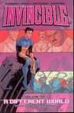Invincible Volume 6: A Different World by Robert Kirkman