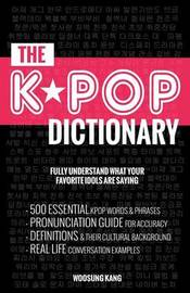 The Kpop Dictionary by Woosung Kang