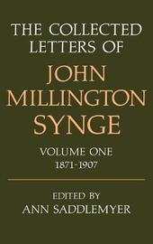 The The Collected Letters of John Millington Synge: Volume I by John Millington Synge image
