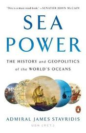Sea Power by James Stavridis