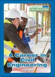 A Career in Civil Engineering by James Roland