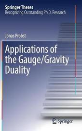 Applications of the Gauge/Gravity Duality by Jonas Probst image