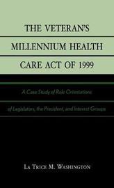 The Veteran's Millennium Health Care Act of 1999 by La Trice M. Washington