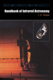 Cambridge Observing Handbooks for Research Astronomers: Series Number 1 by I.S. Glass