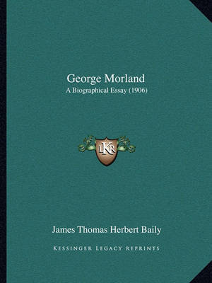 George Morland: A Biographical Essay (1906) by James Thomas Herbert Baily image