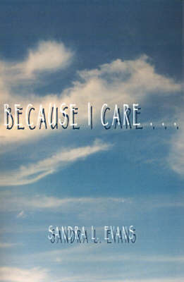 Because I Care by Sandra L. Evans