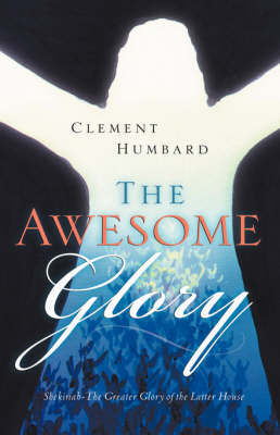 The Awesome Glory by Clement Humbard
