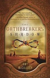 The Oathbreaker's Shadow by Amy McCulloch