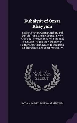 Rubaiyat of Omar Khayyam by Nathan Haskell Dole