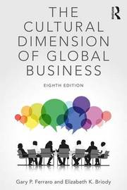 The Cultural Dimension of Global Business by Gary P. Ferraro
