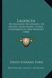 Laodicea: Or Religious Declension, Its Nature, Indications, Causes, Consequences, and Remedies (1844) by David Everard Ford image