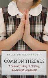 Common Threads by Sally Dwyer-McNulty