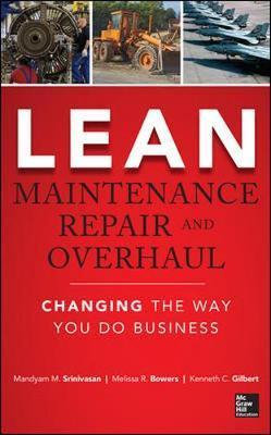 Lean Maintenance Repair and Overhaul by Kenneth Gilbert