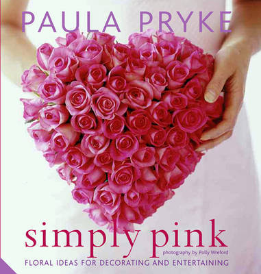 Simply Pink by Paula Pryke