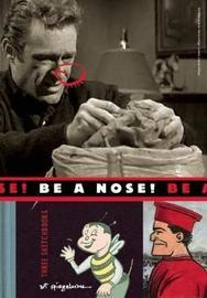 Be A Nose! by Art Spiegelman