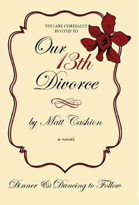 Our Thirteenth Divorce by Matthew Deshe Cashion image
