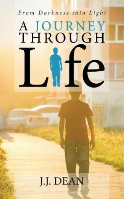 A Journey Through Life by J J Dean