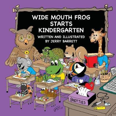 Wide Mouth Frog Starts Kindergarten by Jerry Barrett