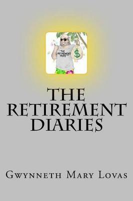 The Retirement Diaries by Gwynneth Mary Lovas image
